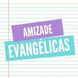 Amizade Evangélicas