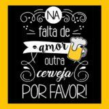 ❣️😍+ Amor ou + Cerveja 🍻🤭