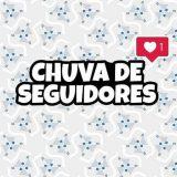 CHUVA DE SEGUIDORES SDV! 😍😍🔛