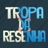 TROPA DA RESENHA