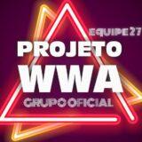 【 PW™ ] PROJETO WWA 🏆#27🏆